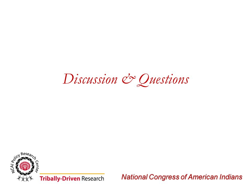 National Congress of American Indians Discussion & Questions