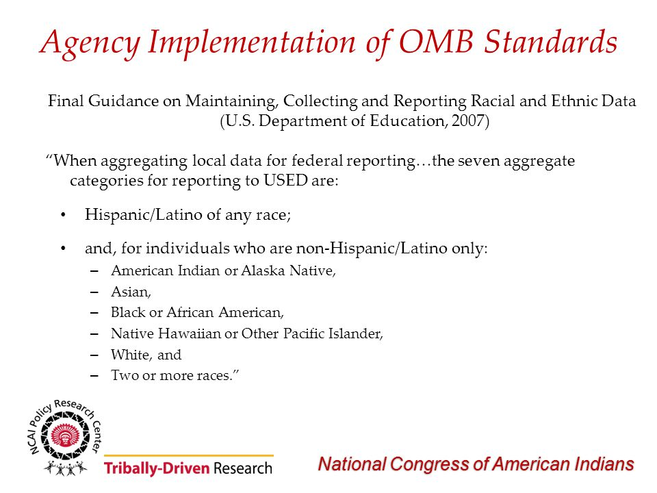 National Congress of American Indians Agency Implementation of OMB Standards Final Guidance on Maintaining, Collecting and Reporting Racial and Ethnic Data (U.S.