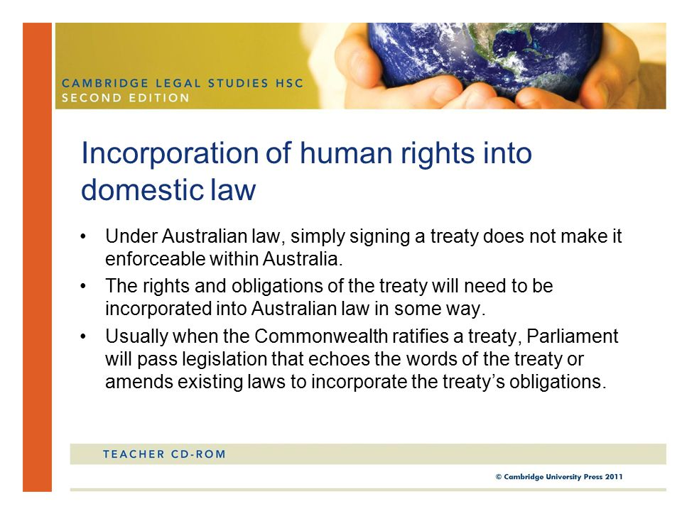 Under Australian law, simply signing a treaty does not make it enforceable within Australia.