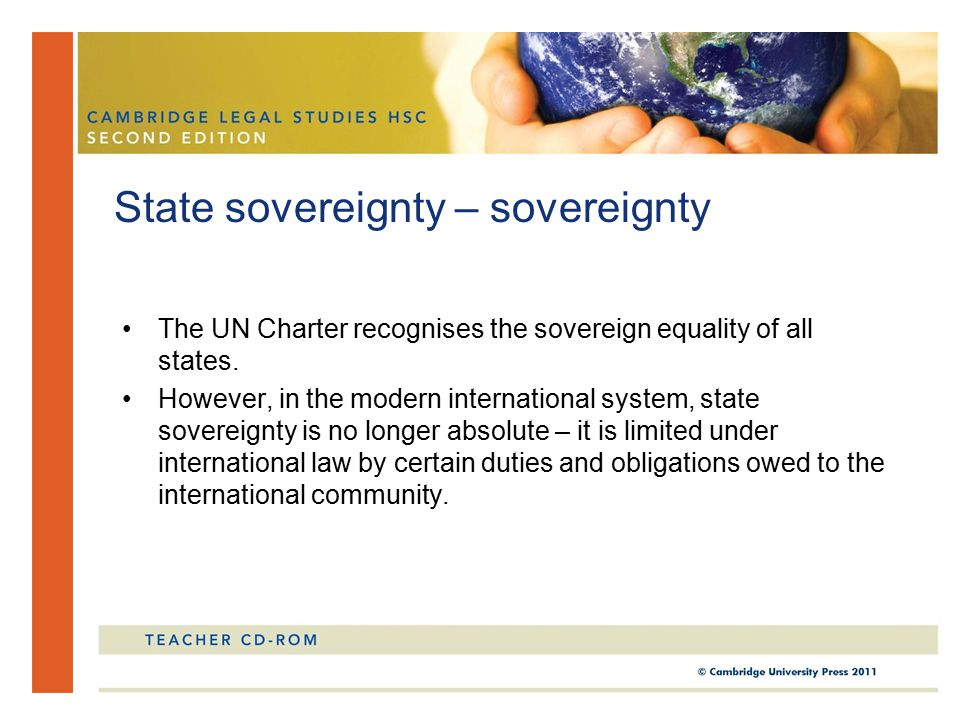 The UN Charter recognises the sovereign equality of all states.