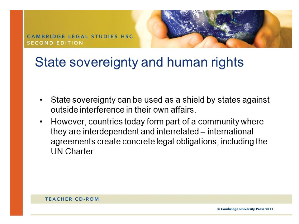 State sovereignty can be used as a shield by states against outside interference in their own affairs.