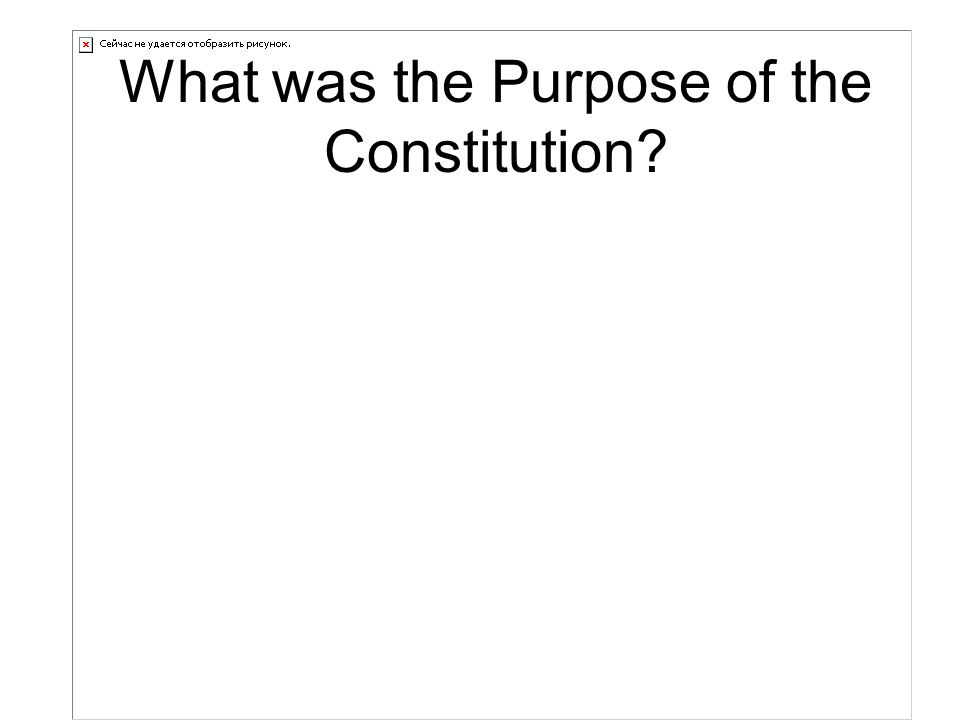 What was the Purpose of the Constitution
