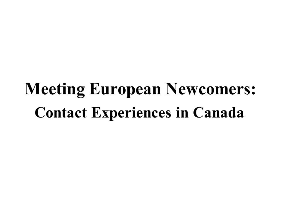 Meeting European Newcomers: Contact Experiences in Canada