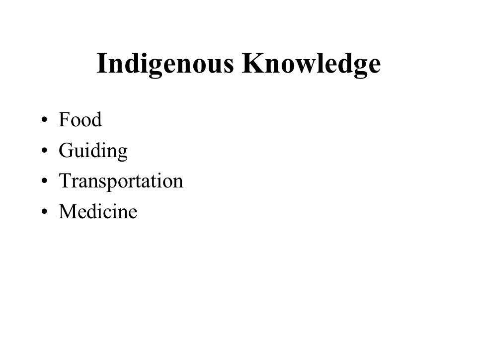 Indigenous Knowledge Food Guiding Transportation Medicine