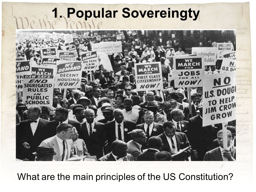 What are the main principles of the US Constitution? 1. Popular Sovereingty