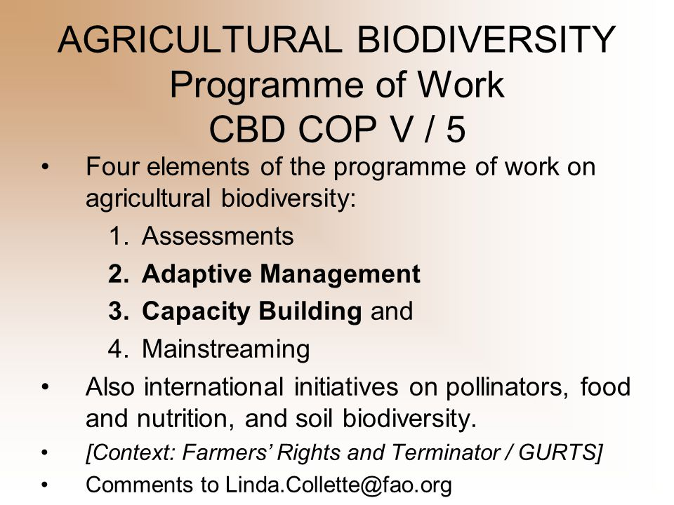 ECOSYSTEM APPROACH applied to food and agriculture Scope of Agricultural Biodiversity Levels of diversity State of the World's Biodiversity for Food and Agriculture (CGRFA 16 in 2017 !) Farmers, Livestock Keepers, Fisherfolk control Agroecosystem resilience Dismantling the industrial food system Food sovereignty