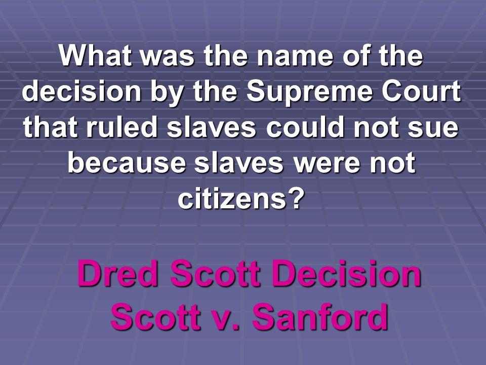 Dred Scott Decision Scott v. Sanford