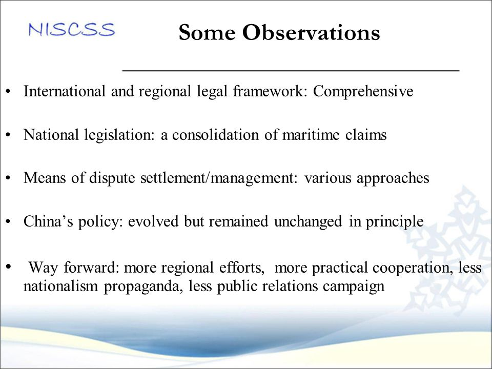 Some Observations International and regional legal framework: Comprehensive National legislation: a consolidation of maritime claims Means of dispute