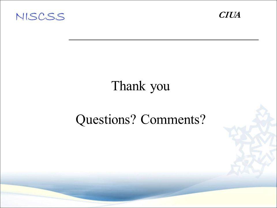 Thank you Questions? Comments? CIUA