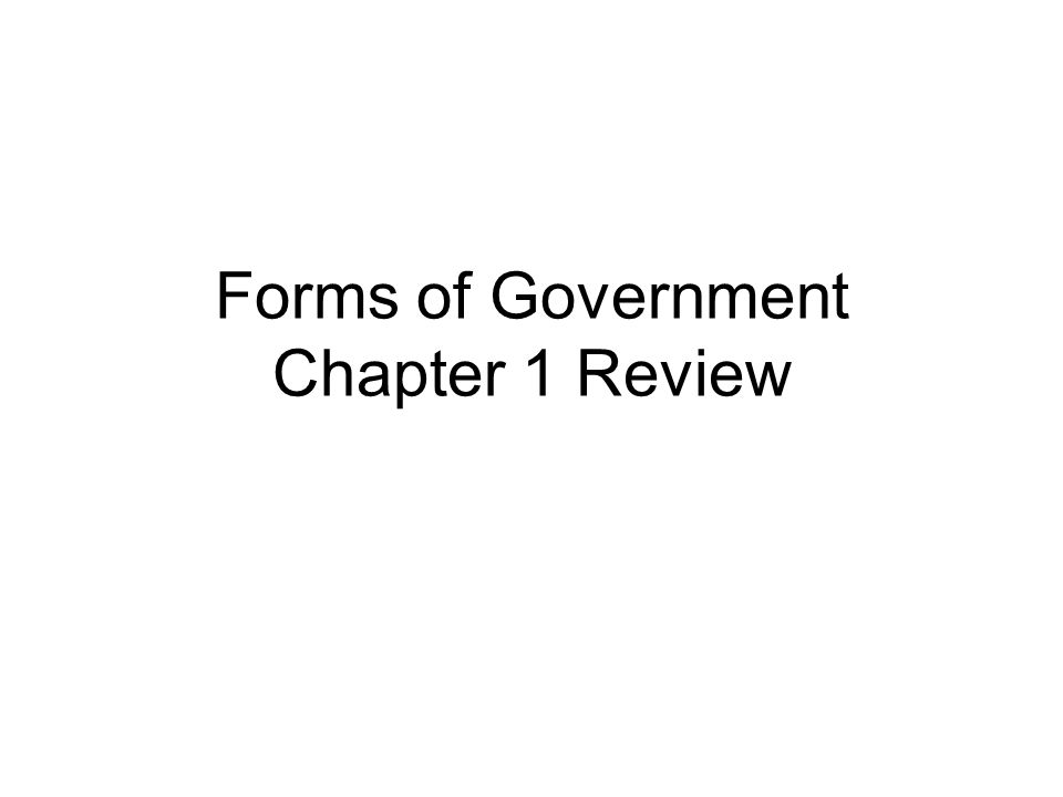 Forms of Government Chapter 1 Review