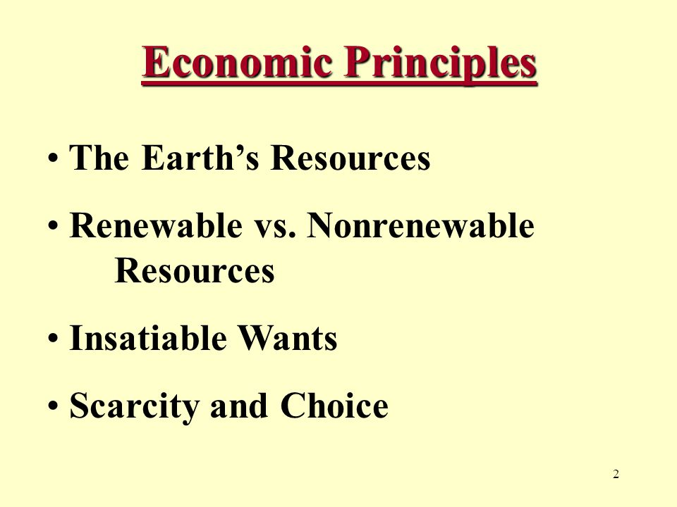 2 Economic Principles The Earth's Resources Renewable vs.
