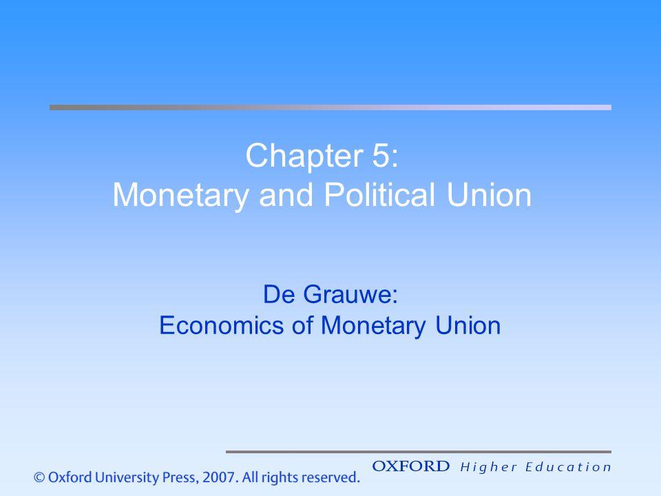 Chapter 5: Monetary and Political Union De Grauwe: Economics of Monetary Union