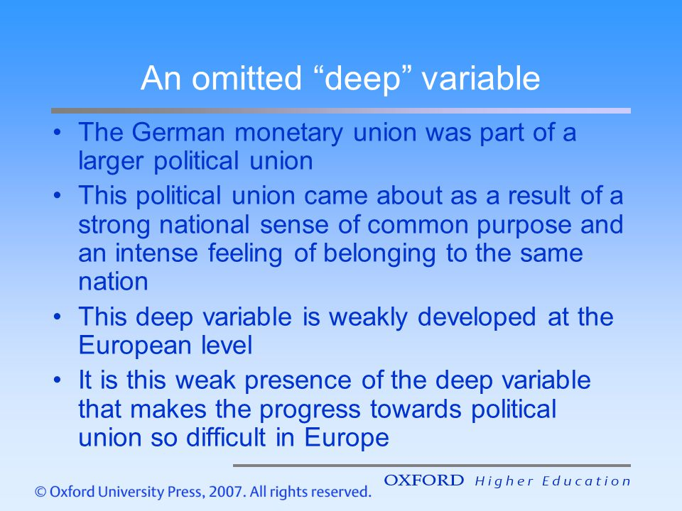 """An omitted """"deep"""" variable The German monetary union was part of a larger political union This political union came about as a result of a strong nati"""