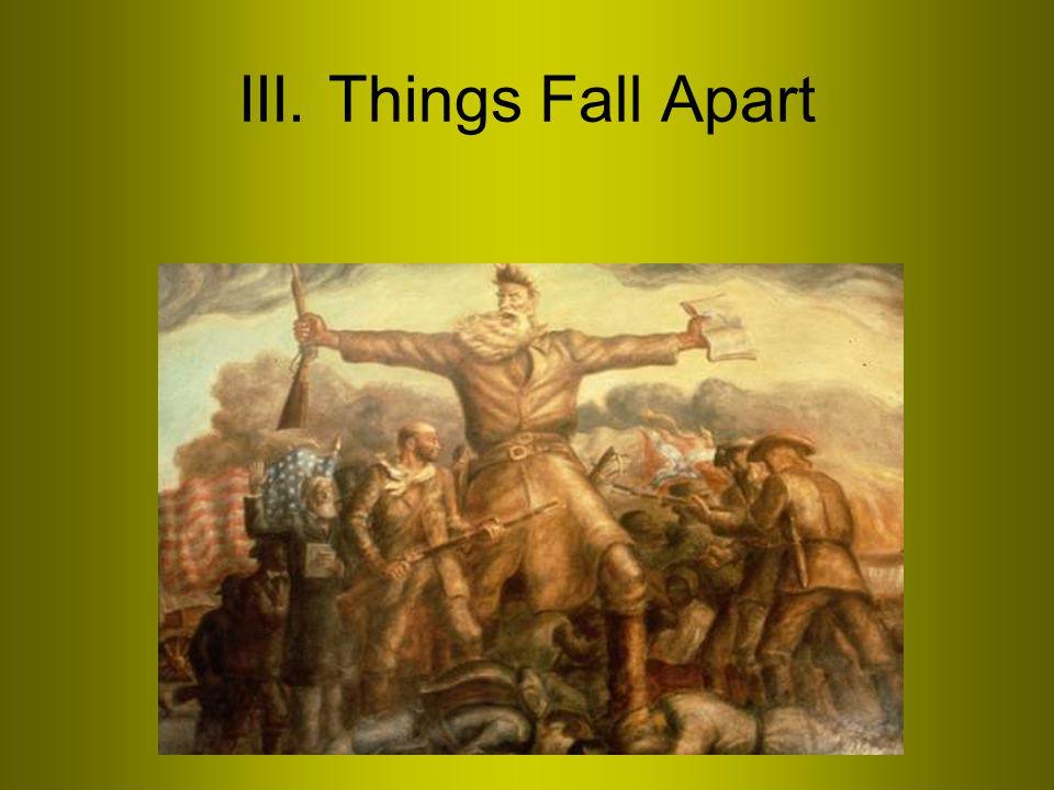 III. Things Fall Apart