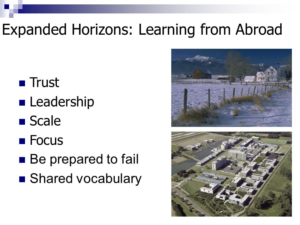 Expanded Horizons: Learning from Abroad Trust Leadership Scale Focus Be prepared to fail Shared vocabulary