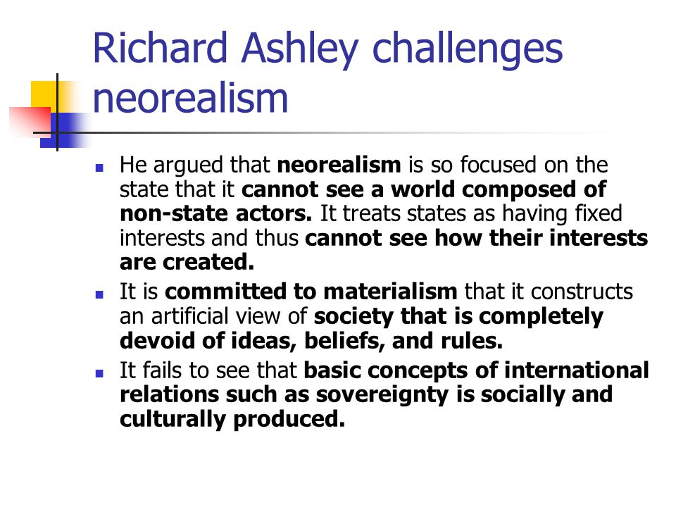 Alexander Wendt introduces 'Structure and Agency' problem For Neoliberals and Neorealists, states pursue their interests within the constraints of an anarchic system.