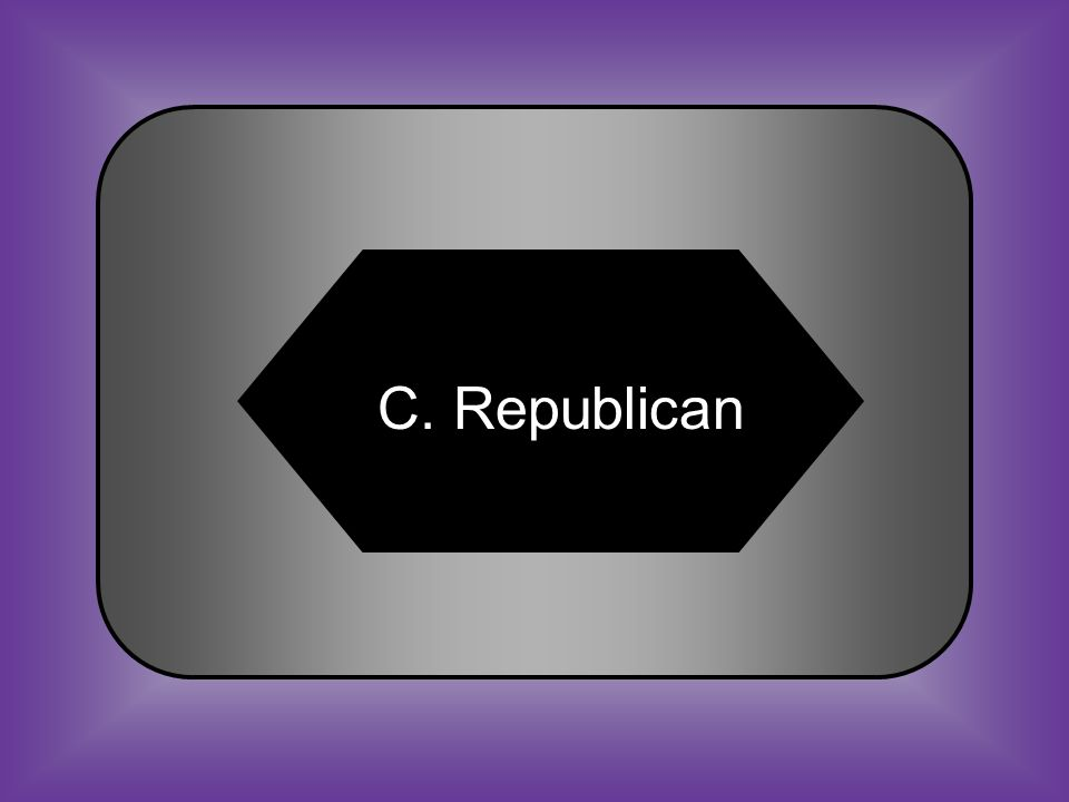 A:B: PopulistDemocrat C:D: RepublicanIndependent #22 The Union must and shall be preserved.