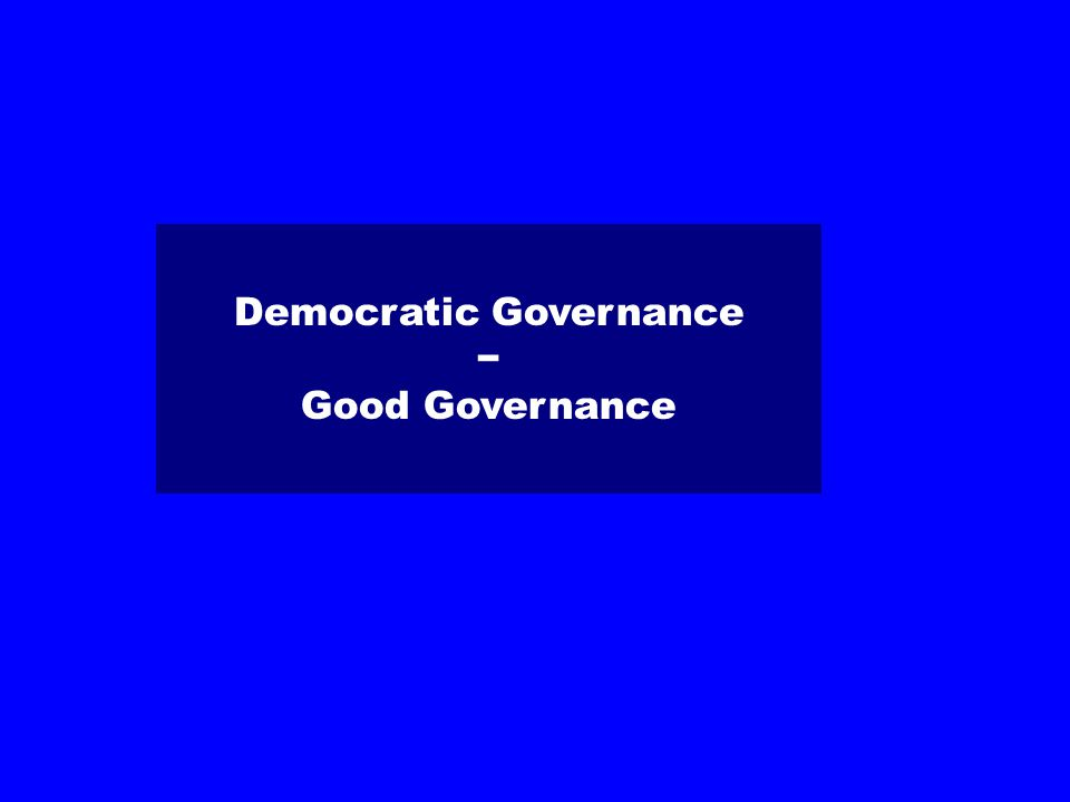 Democratic Governance − Good Governance