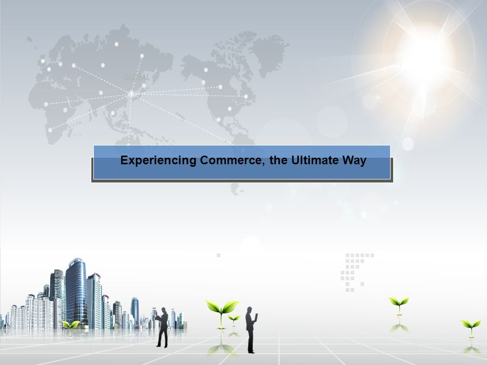 Experiencing Commerce, the Ultimate Way