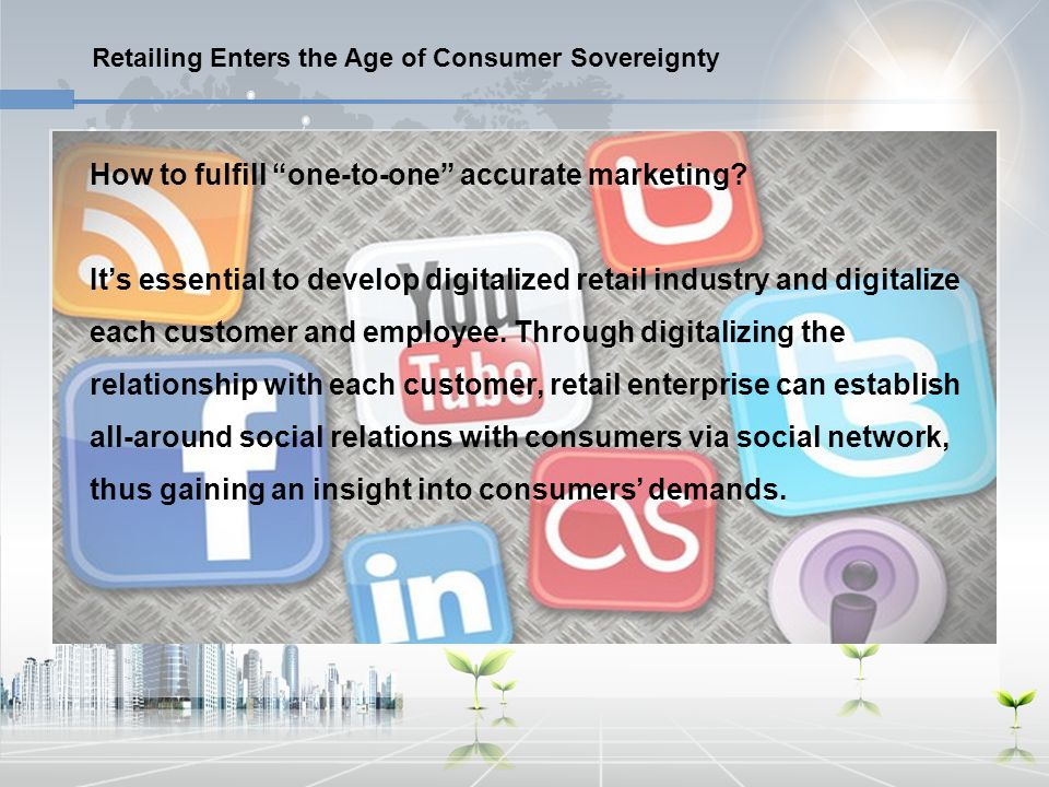 "Retailing Enters the Age of Consumer Sovereignty How to fulfill ""one-to-one"" accurate marketing? It's essential to develop digitalized retail industry"