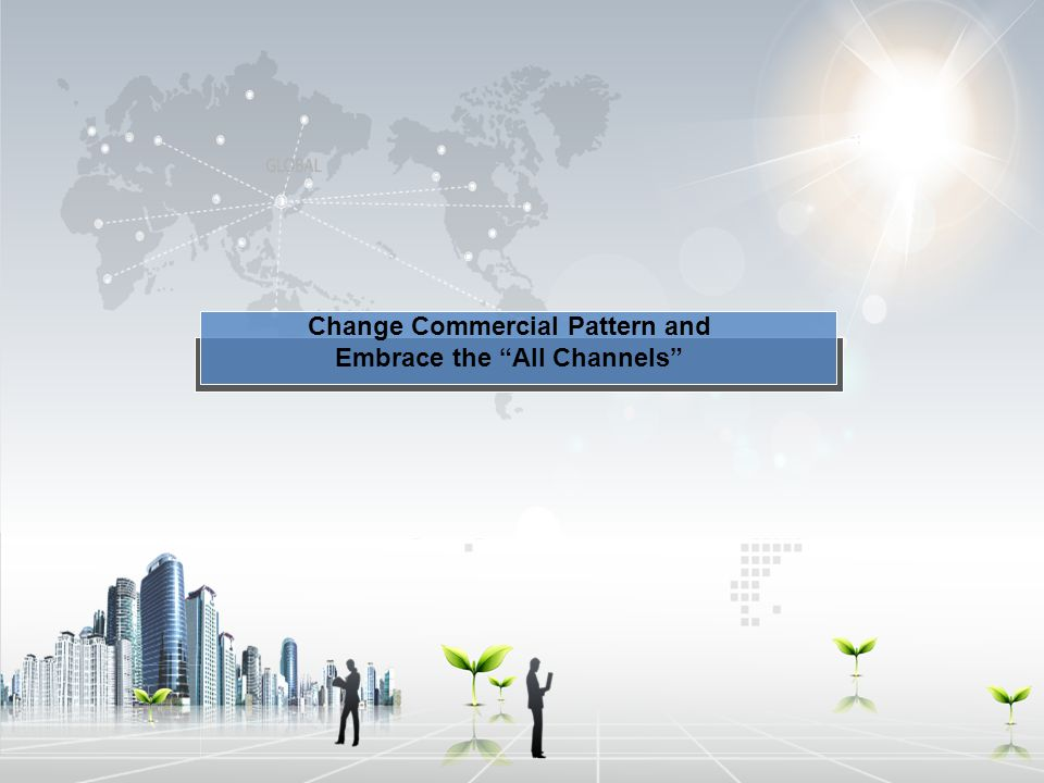"Change Commercial Pattern and Embrace the ""All Channels"""
