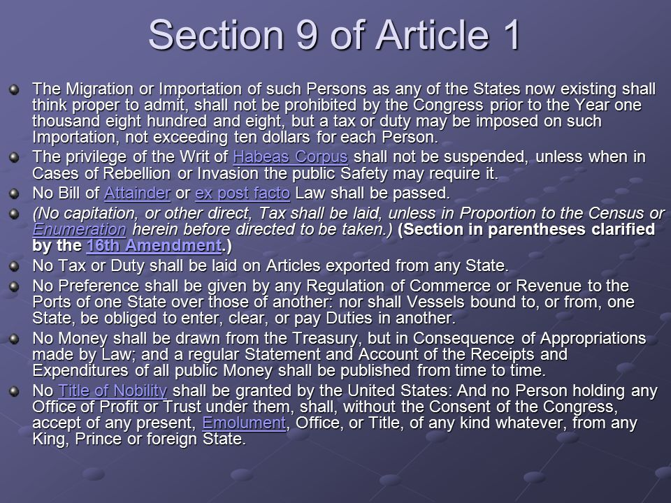 Section 9 of Article 1 The Migration or Importation of such Persons as any of the States now existing shall think proper to admit, shall not be prohib