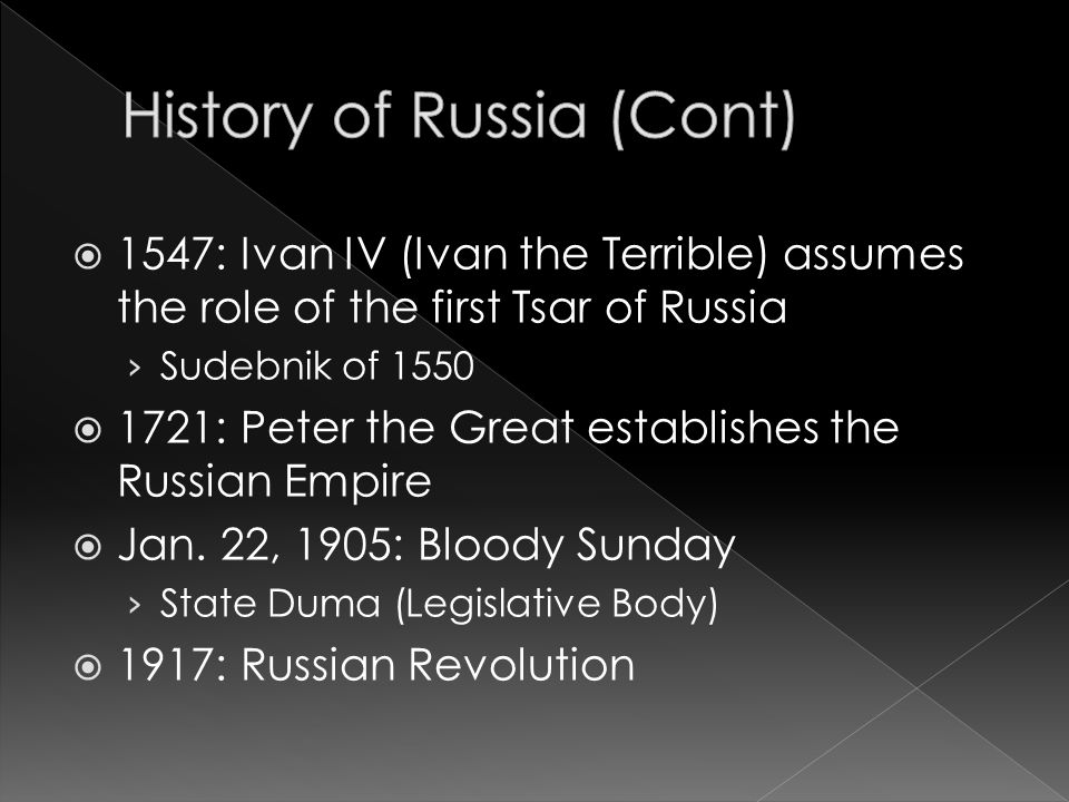  1547: Ivan IV (Ivan the Terrible) assumes the role of the first Tsar of Russia › Sudebnik of 1550  1721: Peter the Great establishes the Russian Empire  Jan.