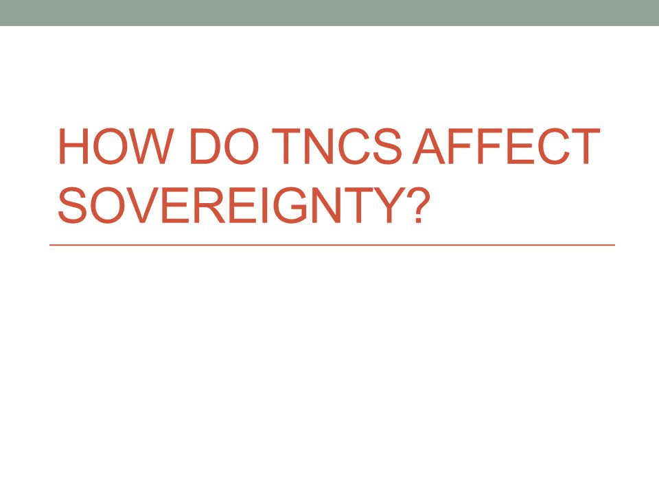 Brainstorm How do TNCs affect the sovereignty of states?