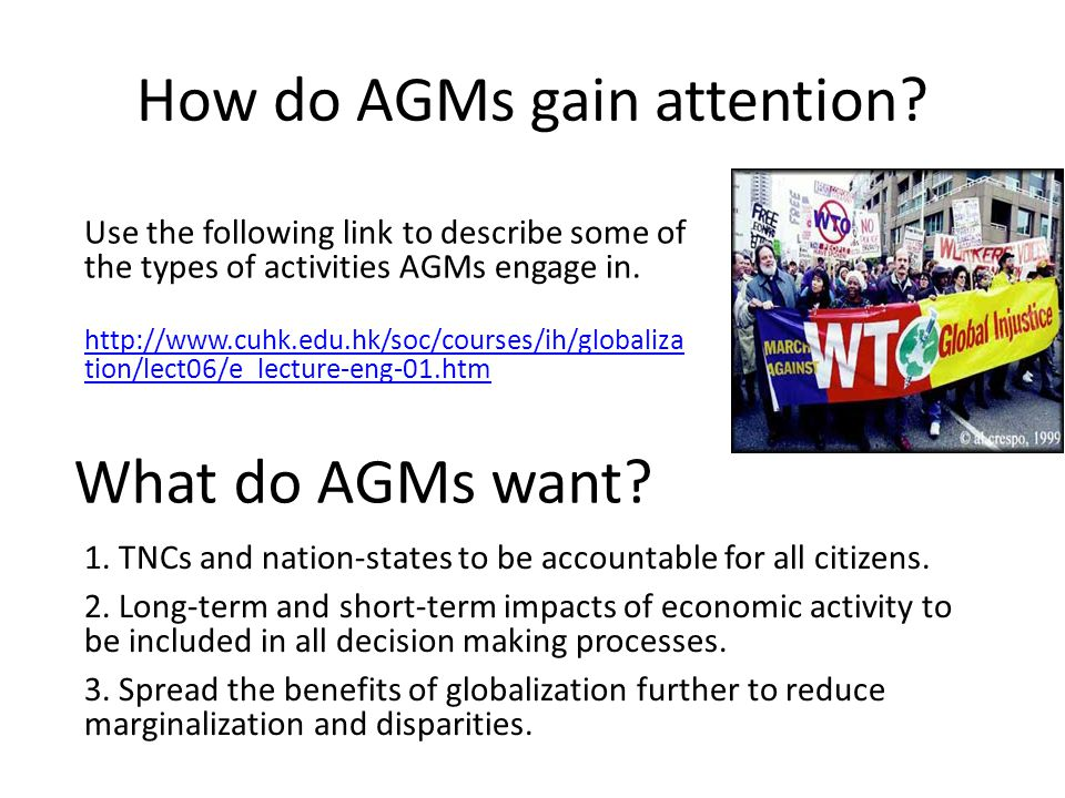 How do AGMs gain attention? Use the following link to describe some of the types of activities AGMs engage in. http://www.cuhk.edu.hk/soc/courses/ih/g