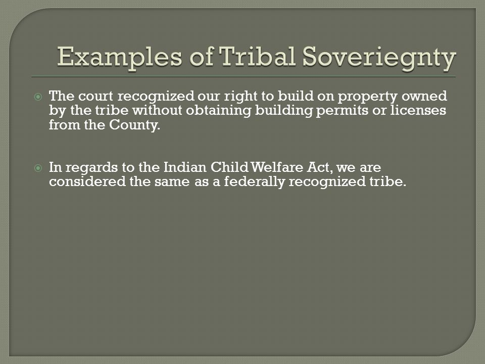  The court recognized our right to build on property owned by the tribe without obtaining building permits or licenses from the County.