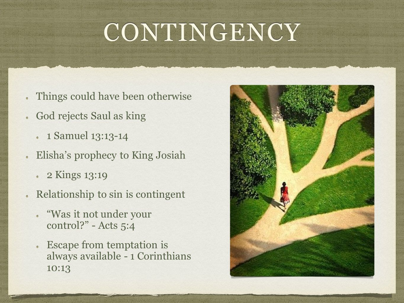 CONTINGENCY Things could have been otherwiseThings could have been otherwise God rejects Saul as kingGod rejects Saul as king 1 Samuel 13:13-141 Samue