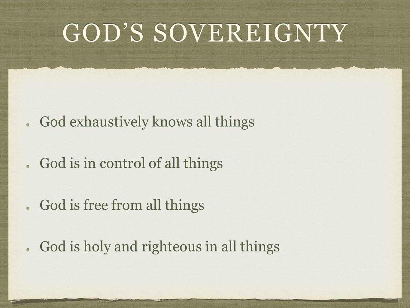GOD'S SOVEREIGNTY God exhaustively knows all thingsGod exhaustively knows all things God is in control of all thingsGod is in control of all things Go