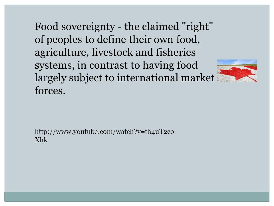 http://www.youtube.com/watch?v=th4uT2co Xhk Food sovereignty - the claimed