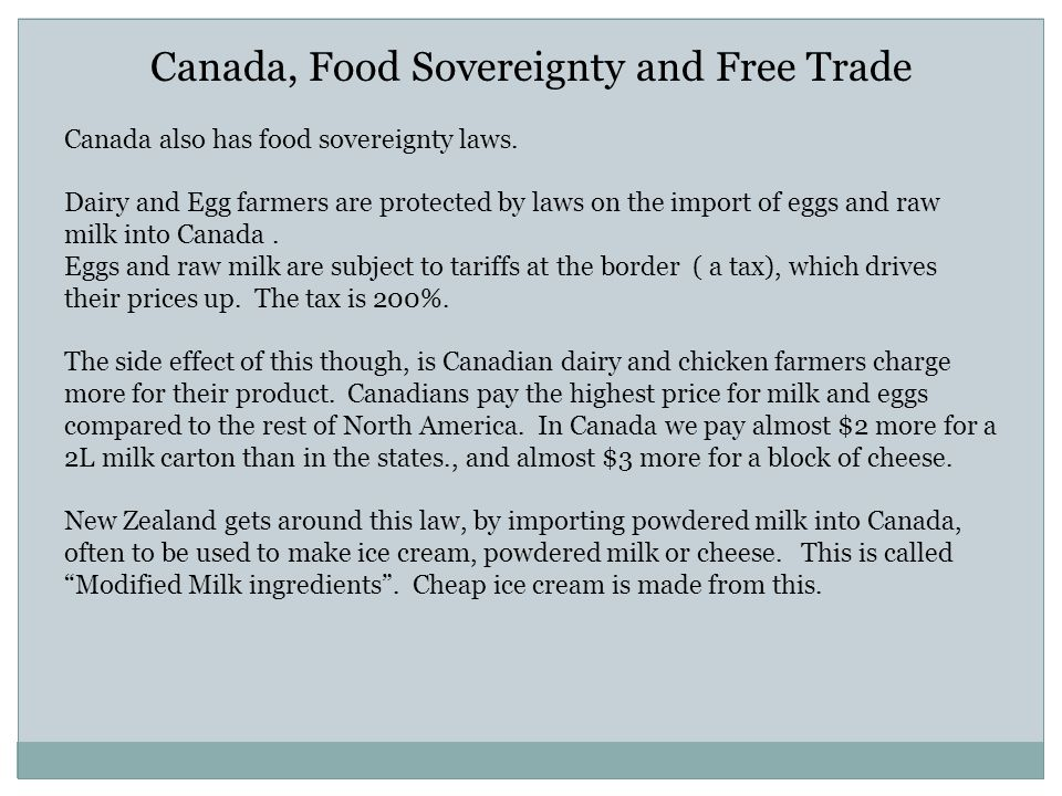 Canada, Food Sovereignty and Free Trade Canada also has food sovereignty laws.
