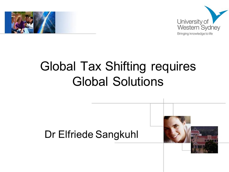 Global Tax Shifting requires Global Solutions Dr Elfriede Sangkuhl