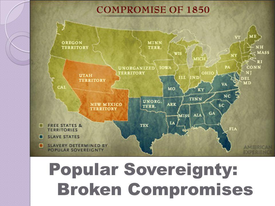 Popular Sovereignty: Broken Compromises
