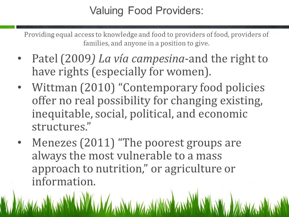 Valuing Food Providers: Providing equal access to knowledge and food to providers of food, providers of families, and anyone in a position to give.
