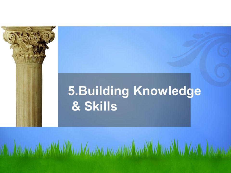 5.Building Knowledge & Skills