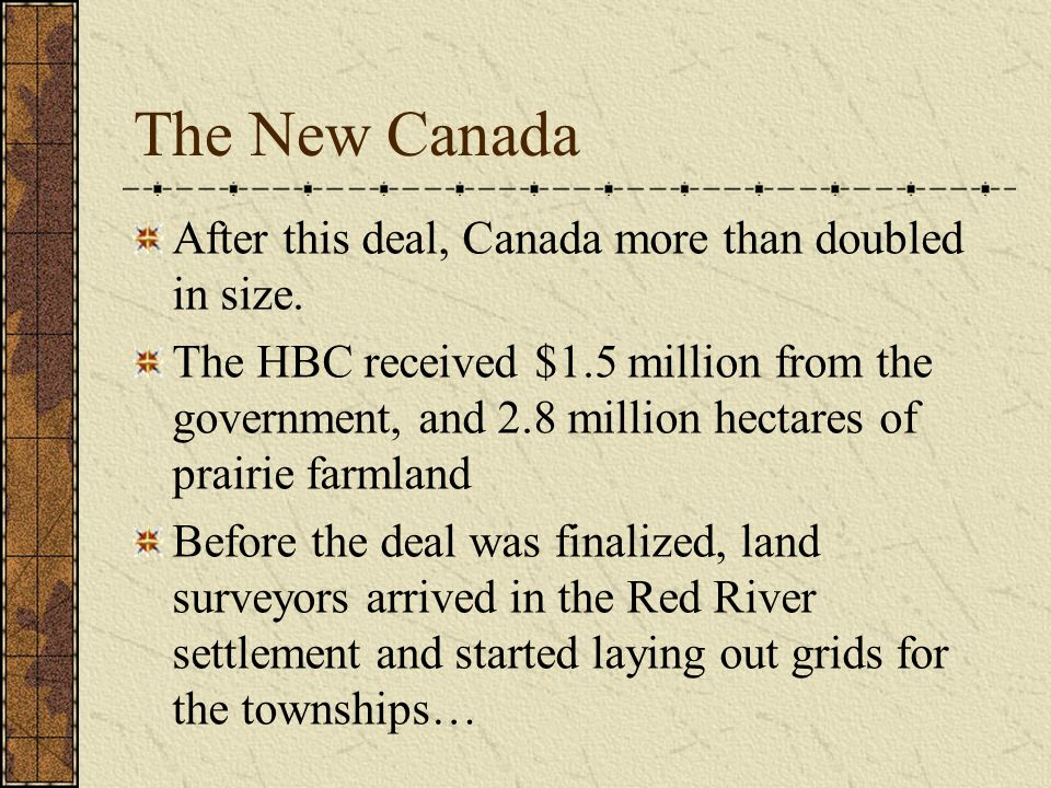Trouble in Ottawa Prime Minister Macdonald was scared of the instability in the region, and was worried that it would leave Canada vulnerable to the United States.