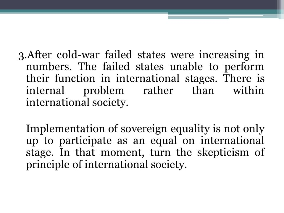3.After cold-war failed states were increasing in numbers.