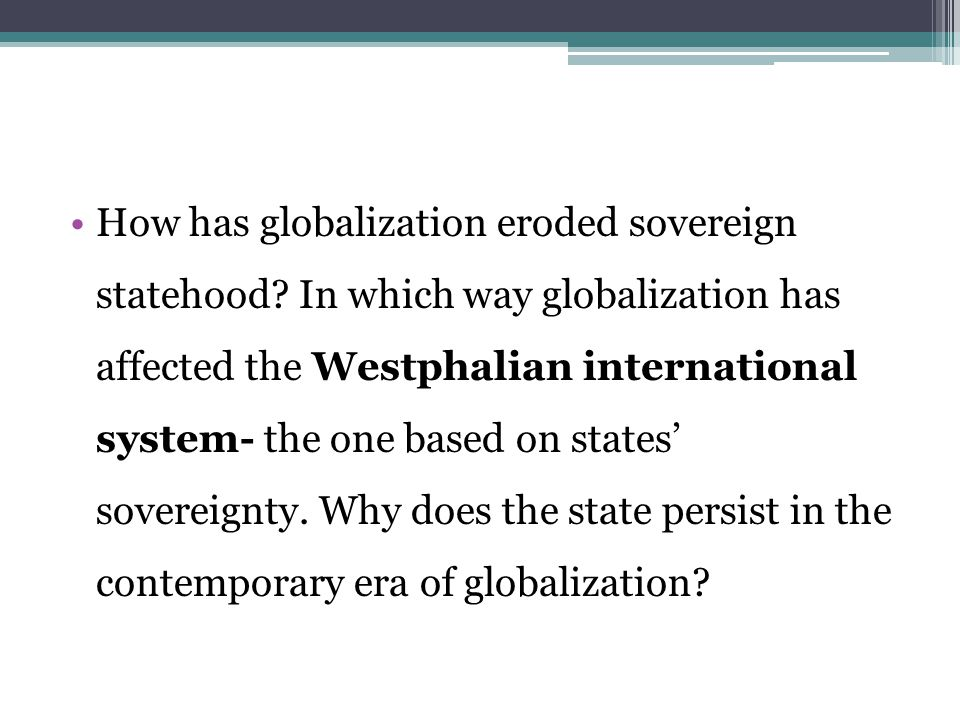 How has globalization eroded sovereign statehood.