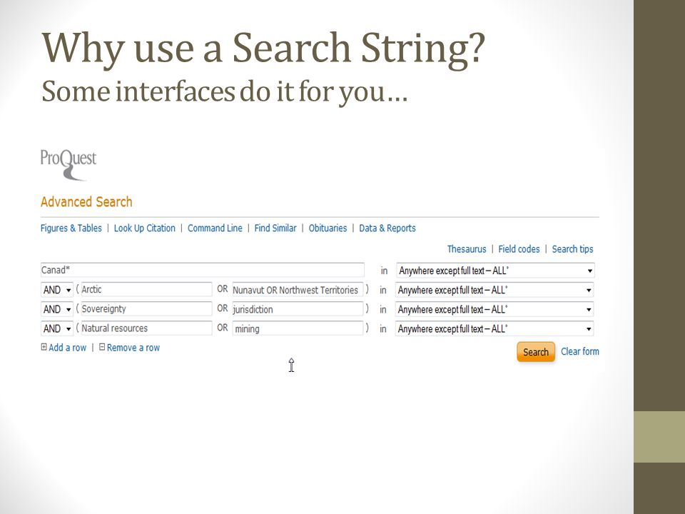 Why use a Search String? Some interfaces do it for you…