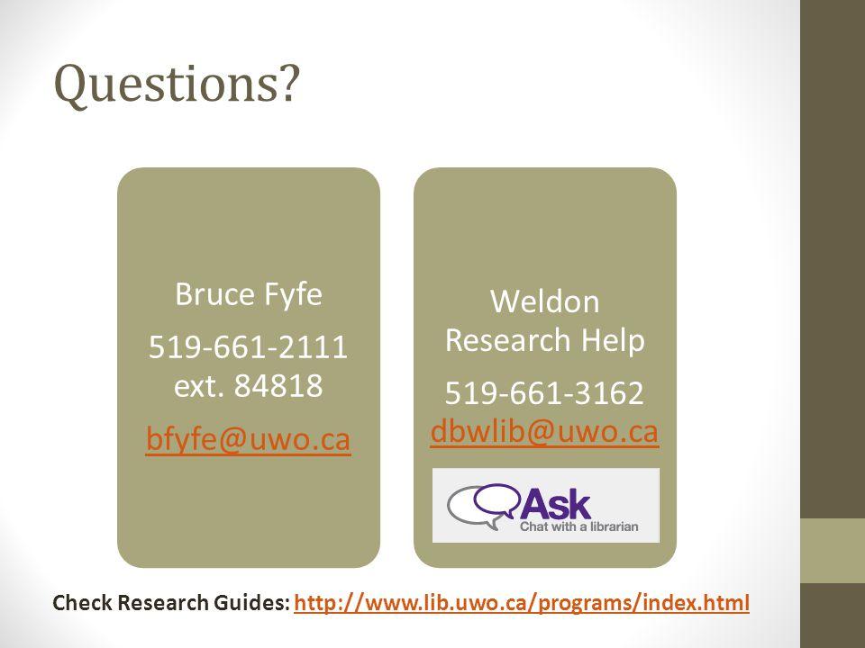 Questions. Bruce Fyfe 519-661-2111 ext.