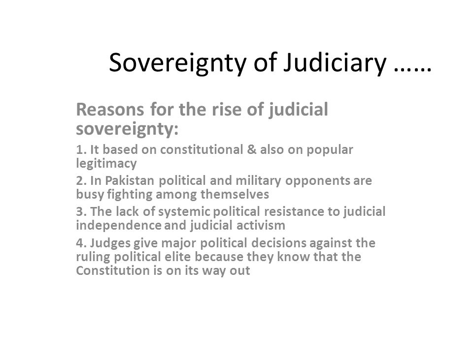Sovereignty of Judiciary …… Reasons for the rise of judicial sovereignty: 1.