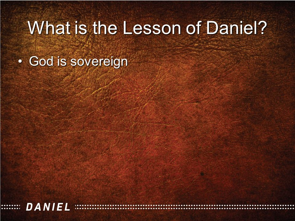–God is the main character in the story What is the Lesson of Daniel?