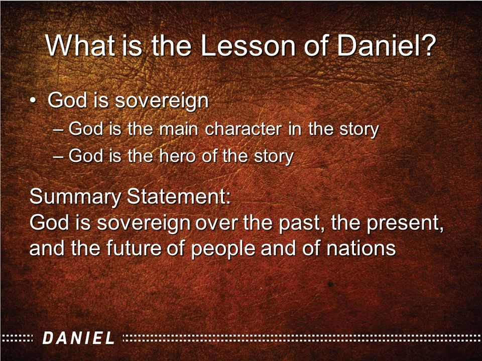 God is sovereignGod is sovereign –God is the main character in the story –God is the hero of the story Summary Statement: God is sovereign over the pa