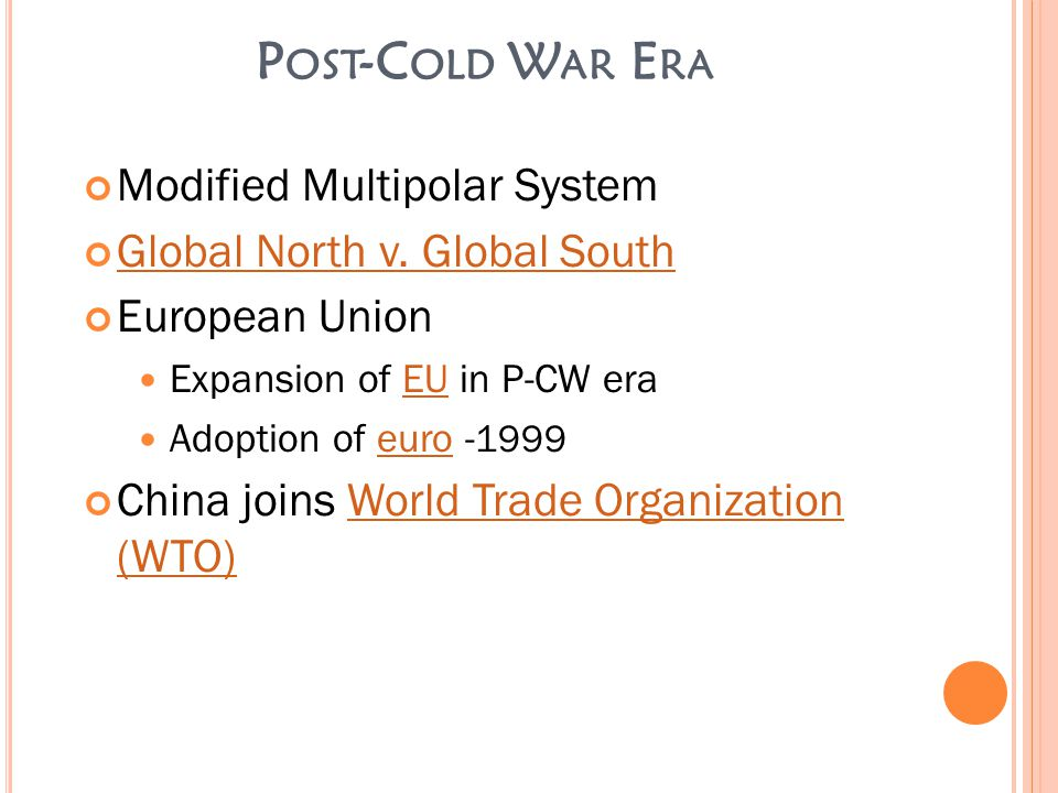 P OST -C OLD W AR E RA Modified Multipolar System Global North v.