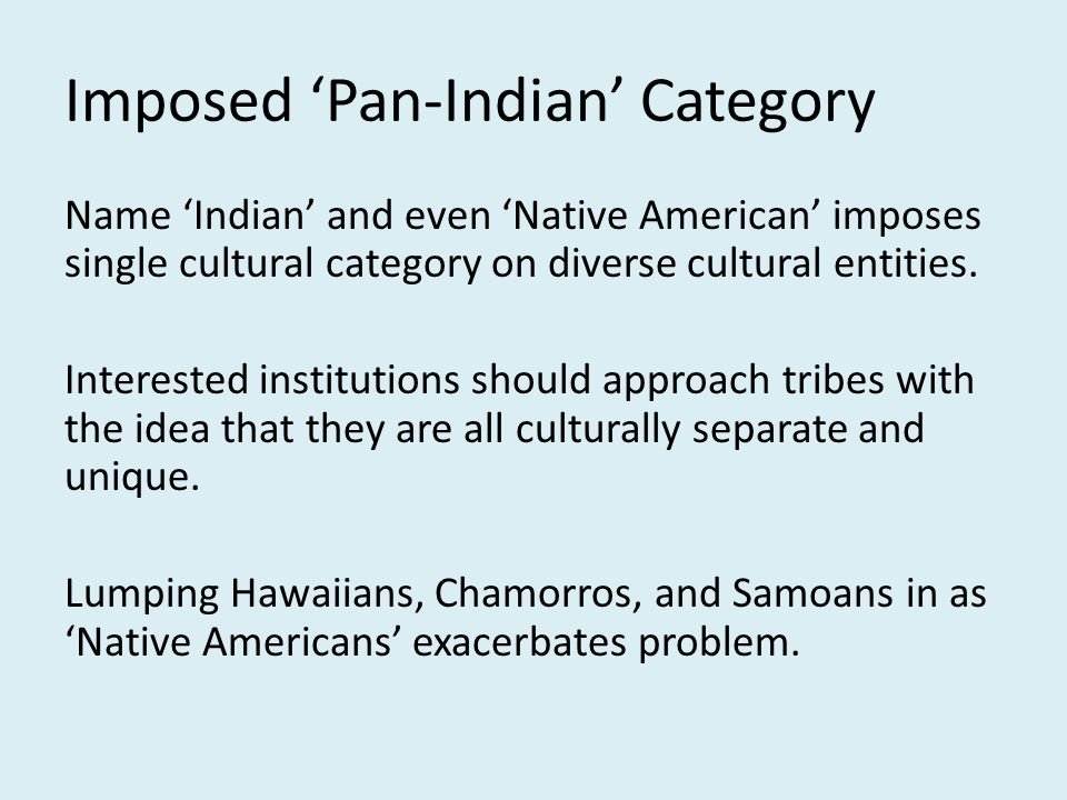 Culture - Geography Tribes still have close connection to heritage lands.