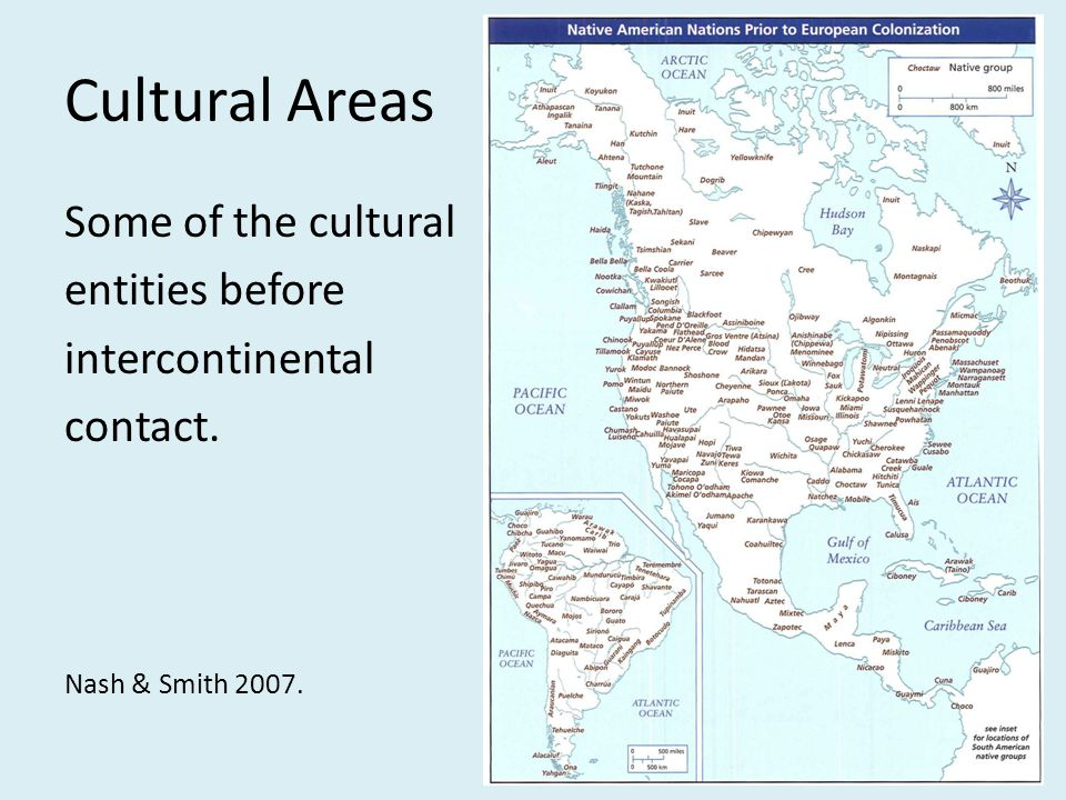 Cultural Areas Some of the cultural entities before intercontinental contact. Nash & Smith 2007.
