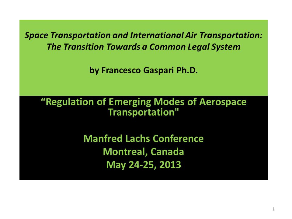 Space Transportation and International Air Transportation: The Transition Towards a Common Legal System by Francesco Gaspari Ph.D.